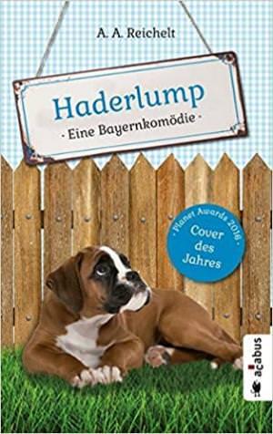 Reichelt A. A. - Haderlump. Eine Bayernkomödie