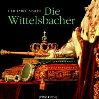 Immler Gerhard - Die Wittelsbacher