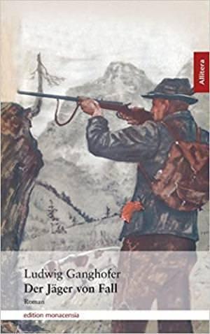 Ganghofer Ludwig - Der Jäger von Fall