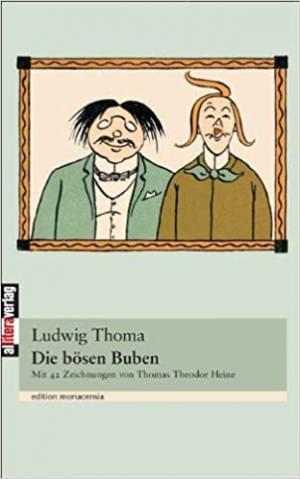 Thoma Ludwig - Die bösen Buben