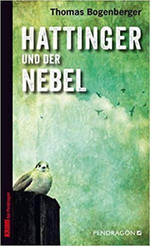 Bogenberger Thomas - Hattinger und der Nebel
