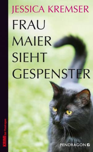 Kremser Jessica - Frau Maier sieht Gespenster
