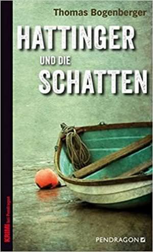 Bogenberger Thomas - Hattinger und die Schatten