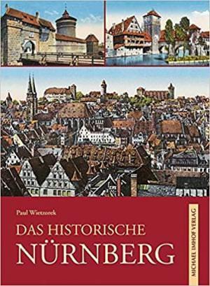 Wietzorek Paul - Das historische Nürnberg