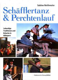 Reithmaier Sabine - Schäfflertanz & Perchtenlauf