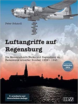 Schmoll Peter - Luftangriffe auf Regensburg