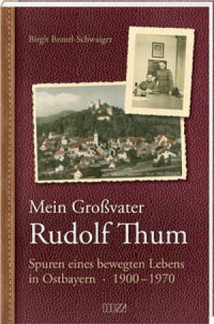 Brantl-Schwaiger Birgit - Mein Großvater Ulrich Thum