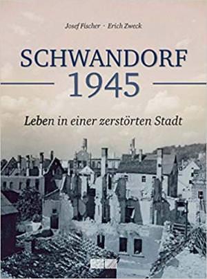 Fischer Josef, Zweck Erich - Schwandorf 1945