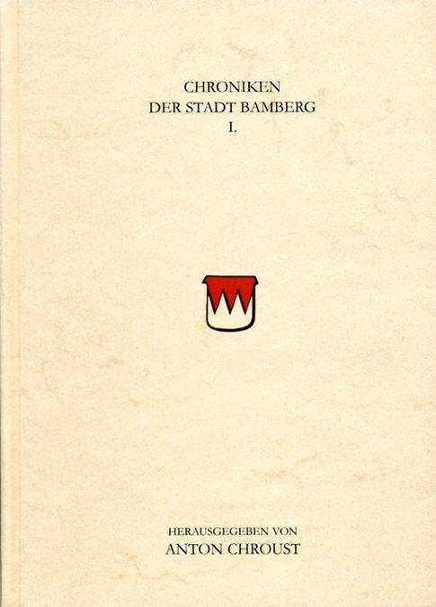 Chroust Anton - Chroniken der Stadt Bamberg