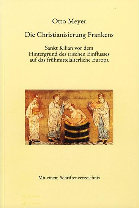 Meyer Otto - Die Christianisierung Frankens