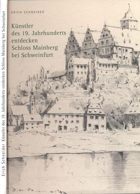Schneider Erich - Künstler des 19. Jahrhunderts entdecken Schloss Mainberg bei Schweinfurt