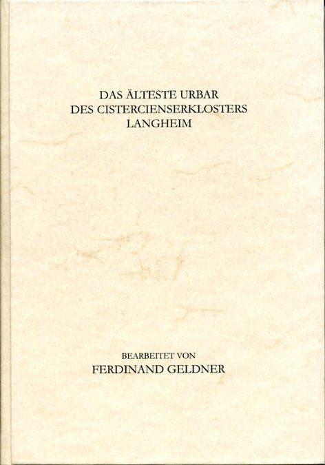 Geldner Ferdinand - Das älteste Urbar des Cistercienserklosters Langheim