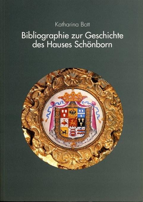 Bott Katharina - Bibliographie zur Geschichte des Hauses Schönborn
