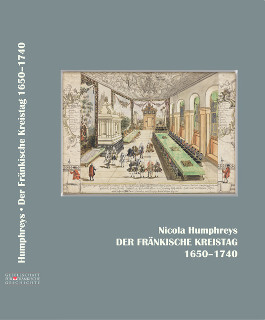 Humphreys Nicola - Der Fränkische Kreistag 1650-1740