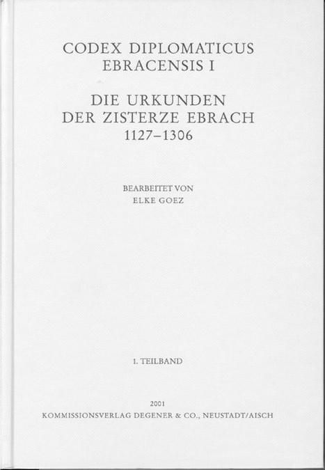 Goez Elke - Codex Diplomaticus Ebracensis I