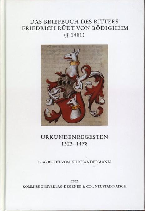 Andermann Kurt - Das Briefbuch des Ritters Friedrich Rüdt von Bödigheim († 1481)