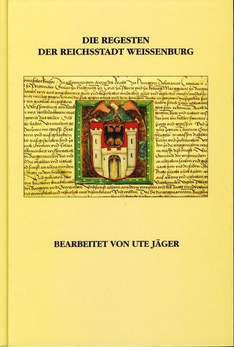 Jäger Ute - Die Regesten der Reichsstadt Weissenburg
