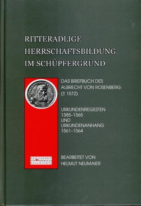 Neumaier Helmut - Ritteradlige Herrschaft im Schüpfergrund