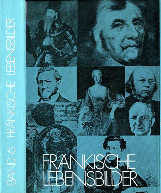 Pfeiffer Gerhard / Wendehorst Alfred - Fränkische Lebensbilder Band 6