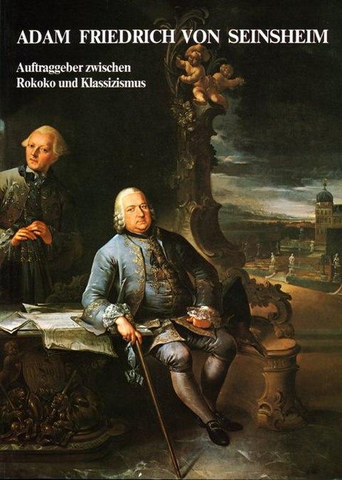 Roda Burkard von - Adam Friedrich von Seinsheim Auftraggeber zwischen Rokoko und Klassizismus