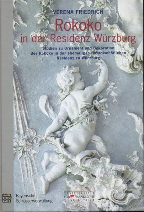Friedrich Verena - Rokoko in der Residenz Würzburg