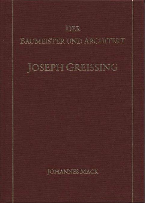 Mack Johannes - Der Baumeister und Architekt Joseph Greissing