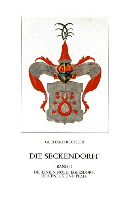 Rechter Gerhard - Die Seckendorff. Band 2