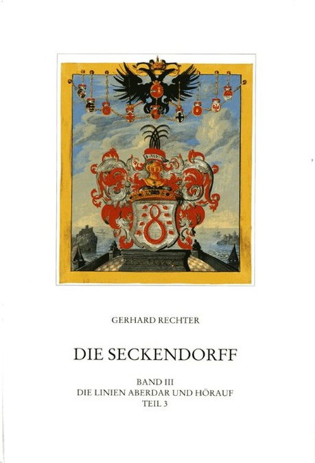 Rechter Gerhard - Die Seckendorff. Band 3