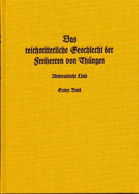 Thüngen Rudolf von - Das reichsritterliche Geschlecht der Freiherren von Thüngen