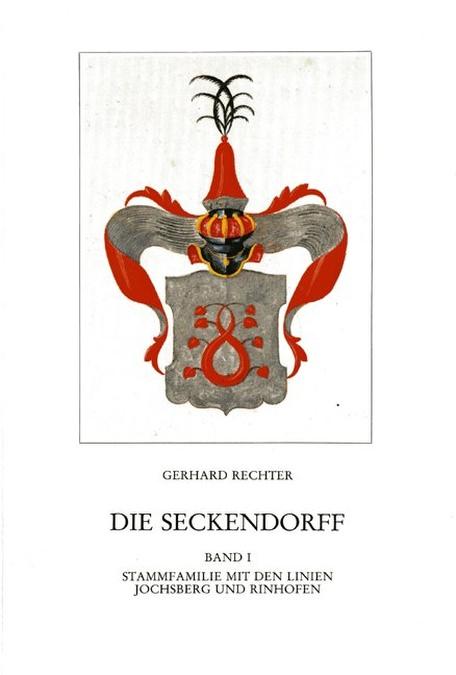 Rechter Gerhard - Die Seckendorff. Band 1