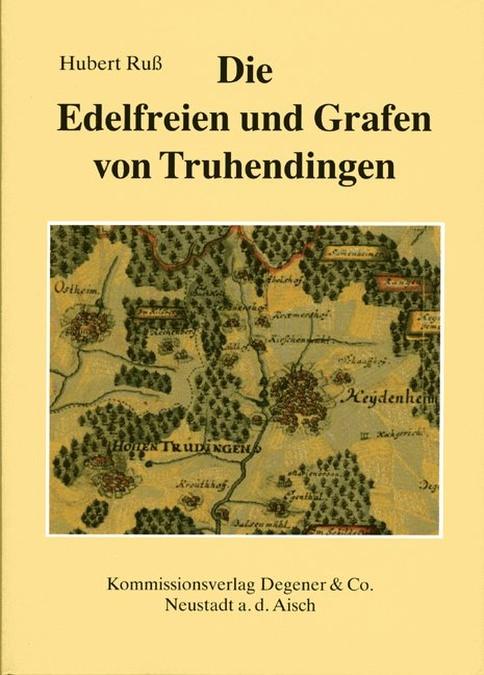 Ruß Hubert - Die Edelfreien und Grafen von Truhendingen