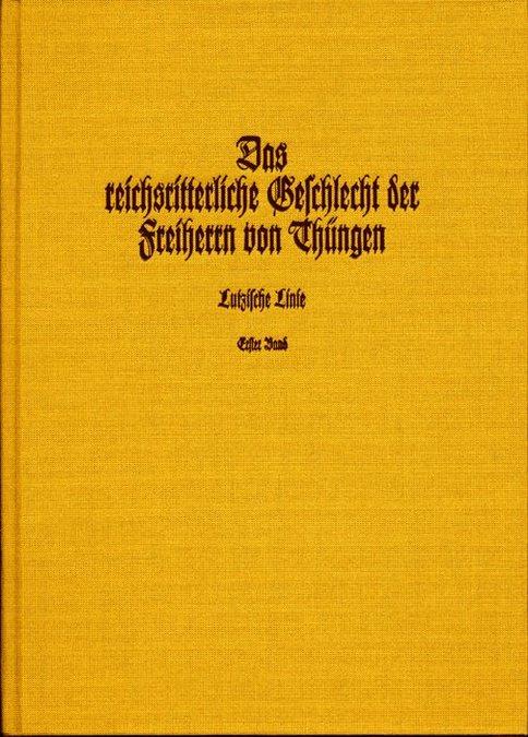 Thüngen Rudolf von - Das reichsritterliche Geschlecht der Freiherrn von Thüngen