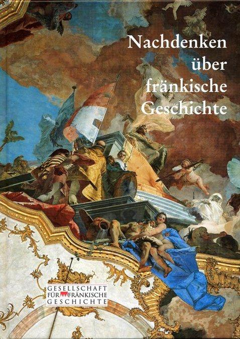 Schneider Erich - Nachdenken über fränkische Geschichte
