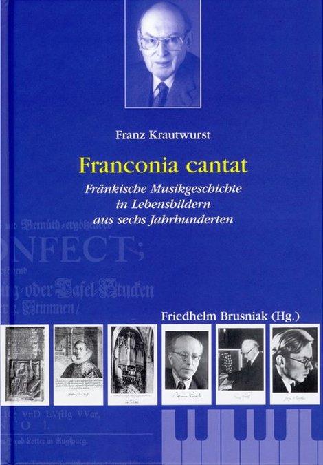 Krautwurst, Franz / Brusniak, Friedhelm - Franconia cantat