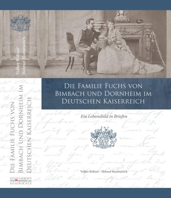 Rößner Volker,Hammerich Helmut - Die Familie Fuchs von Bimbach und Dornheim im Deutschen Kaiserreich