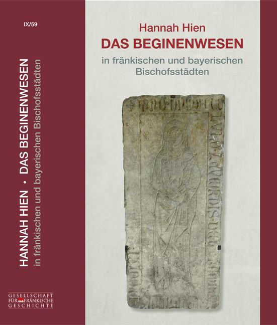 Hien, Hannah - Das Beginenwesen in fränkischen und bayerischen Bischofsstädten