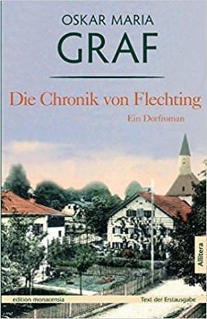 Graf Oskar Maria - Die Chronik von Flechting