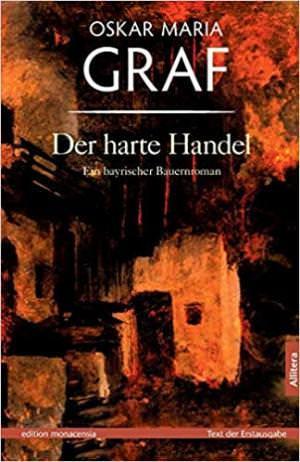 Graf Oskar Maria - Der harte Handel