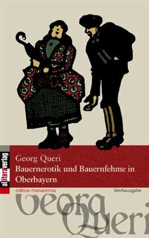 Stephan Michael, Queri Georg - Bauernerotik und Bauernfehme in Oberbayern