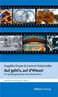 Finkenzeller Carmen, Dreyer Angelika - Auf gehts, auf dWiesn