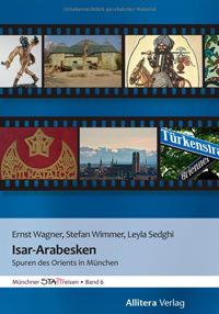 Wagner Ernst , Wimmer Stefan Jakob, Sedghi Leila - Isar-Arabesken