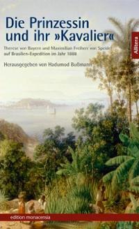 Bußmann Hadumod - Die Prinzessin und ihr »Kavalier«