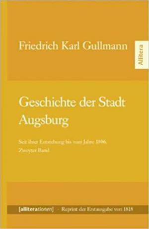 Gullmann  Friedrich Karl - Geschichte der Stadt Augsburg