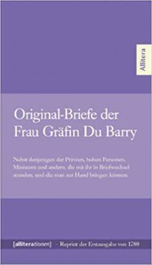 - Original-Briefe der Frau Gräfin Du Barry