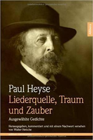 Heyse Paul - Liederquelle, Traum und Zauber