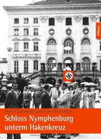 Fuchsberger Doris, Vorherr Albrecht - Schloss Nymphenburg unterm Hakenkreuz