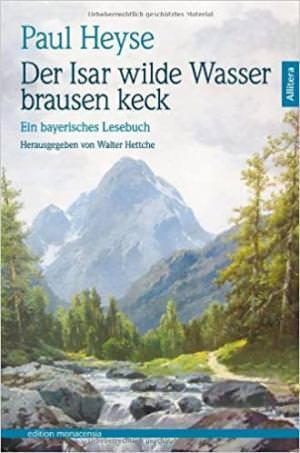 Heyse Paul - Der Isar wilde Wasser brausen keck