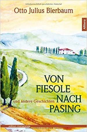 Bierbaum Otto Julius - Von Fiesole nach Pasing