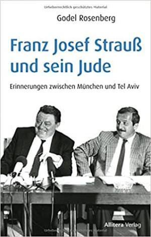 Rosenberg Godel - Franz Josef Strauß und sein Jude