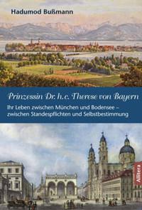 Bußmann Hadumod - Prinzessin Dr. h.c. Therese von Bayern